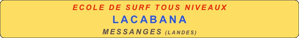 école de surf - La Cabana - Messanges